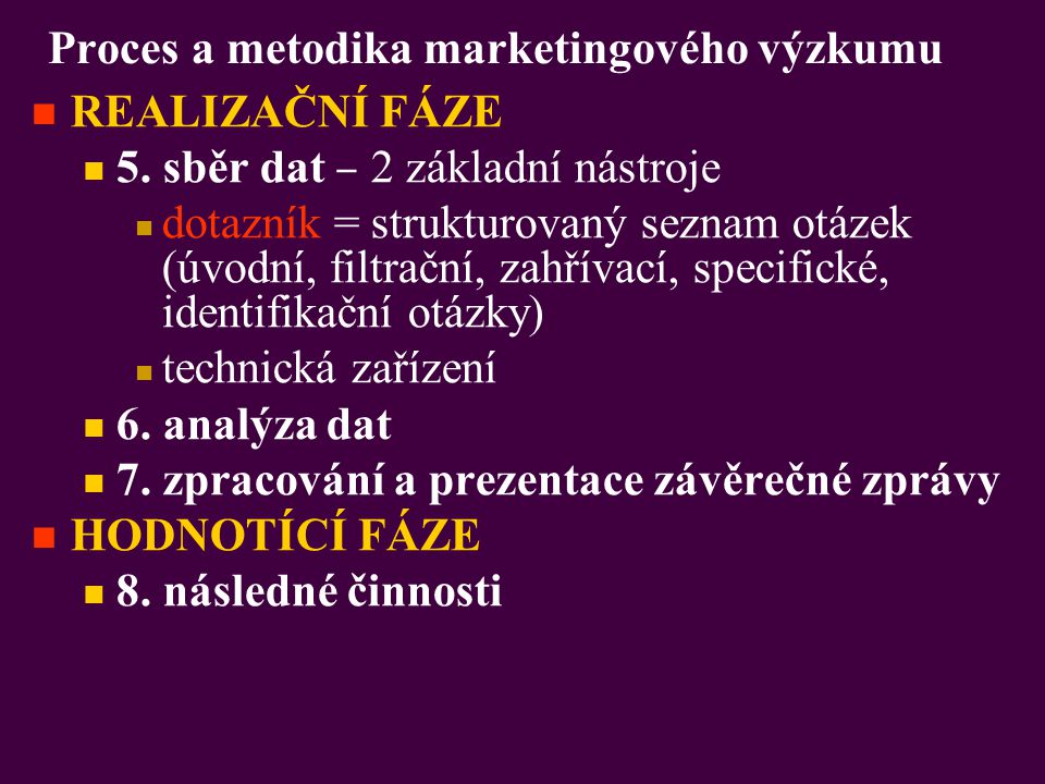 Proces a metodika marketingového výzkumu