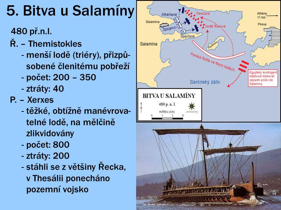 480 př.n.l. 5. Bitva u Salamíny Ř. – Themistokles