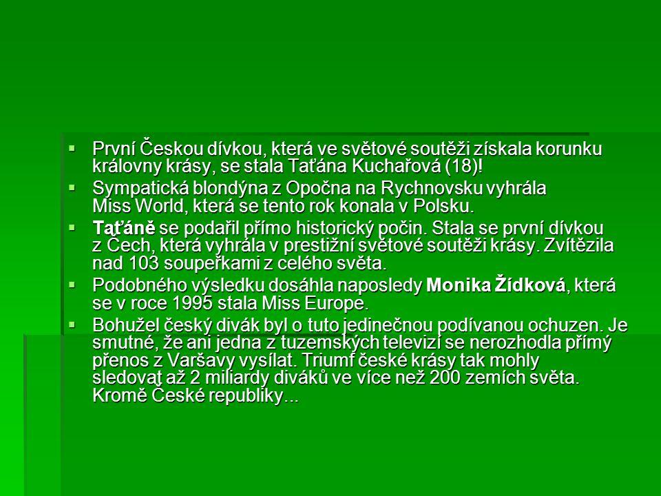 První Českou dívkou, která ve světové soutěži získala korunku královny krásy, se stala Taťána Kuchařová (18)!