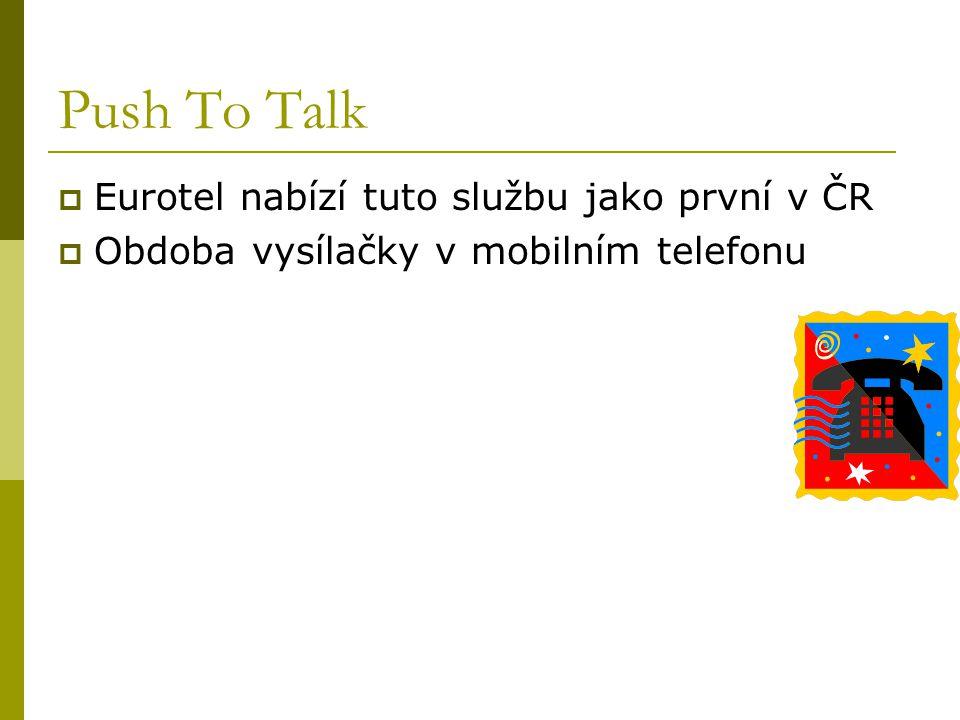 Push To Talk Eurotel nabízí tuto službu jako první v ČR