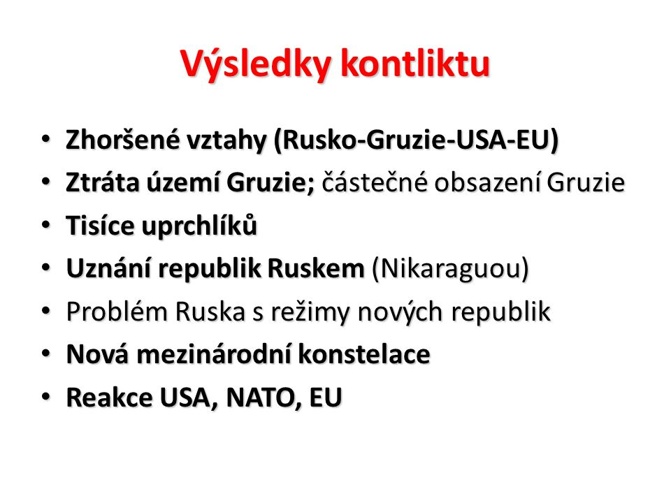 Výsledky kontliktu Zhoršené vztahy (Rusko-Gruzie-USA-EU)