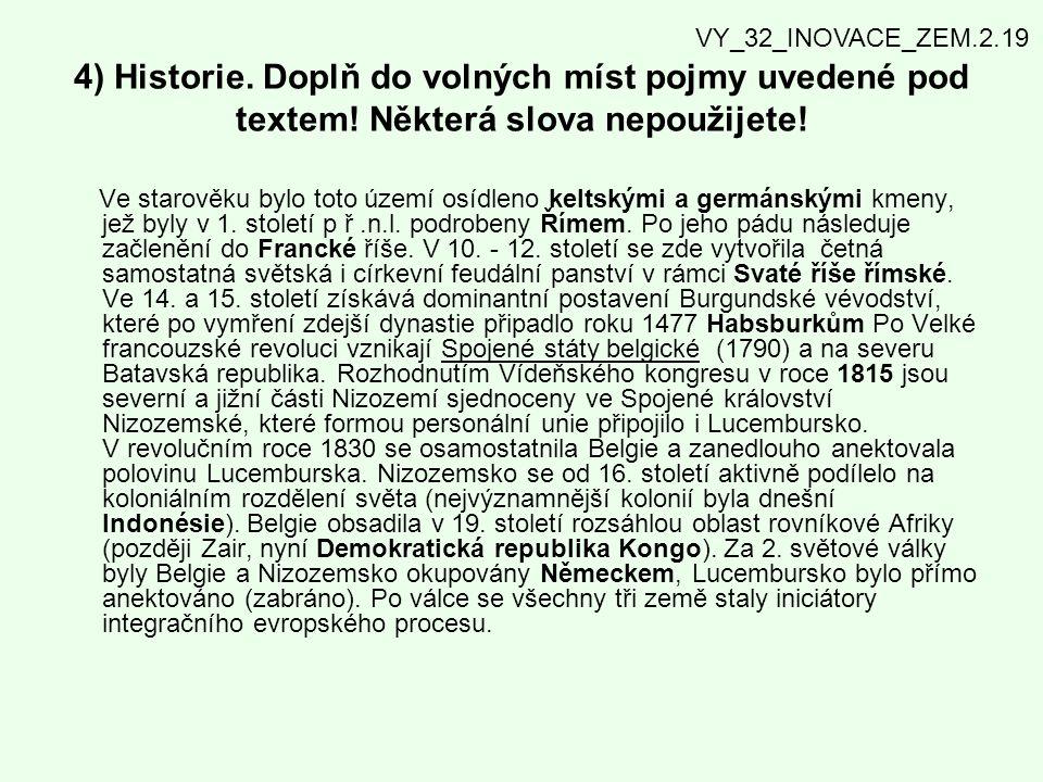 VY_32_INOVACE_ZEM.2.19 4) Historie. Doplň do volných míst pojmy uvedené pod textem! Některá slova nepoužijete!