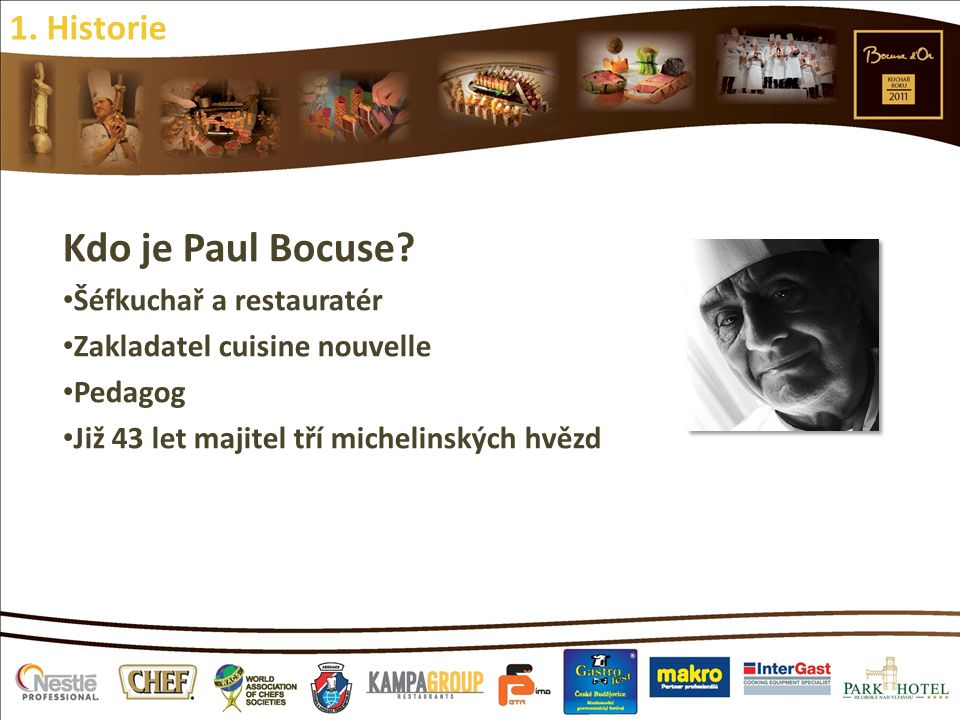 Kdo je Paul Bocuse 1. Historie Šéfkuchař a restauratér