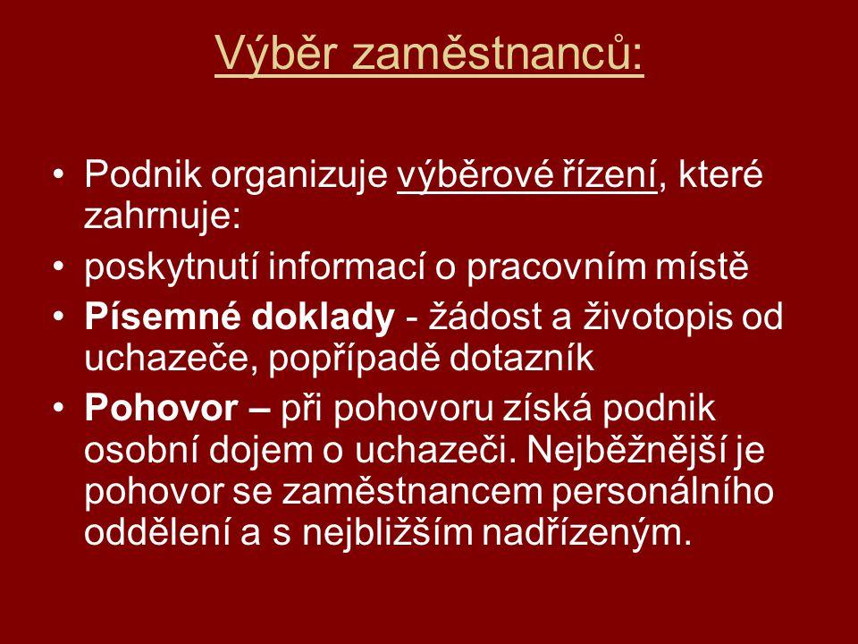 Výběr zaměstnanců: Podnik organizuje výběrové řízení, které zahrnuje: