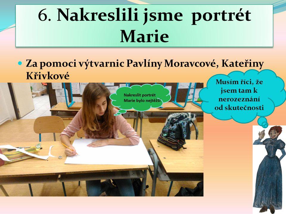 6. Nakreslili jsme portrét Marie