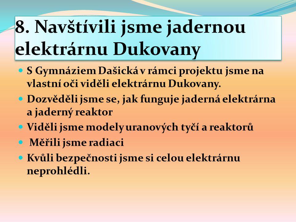 8. Navštívili jsme jadernou elektrárnu Dukovany