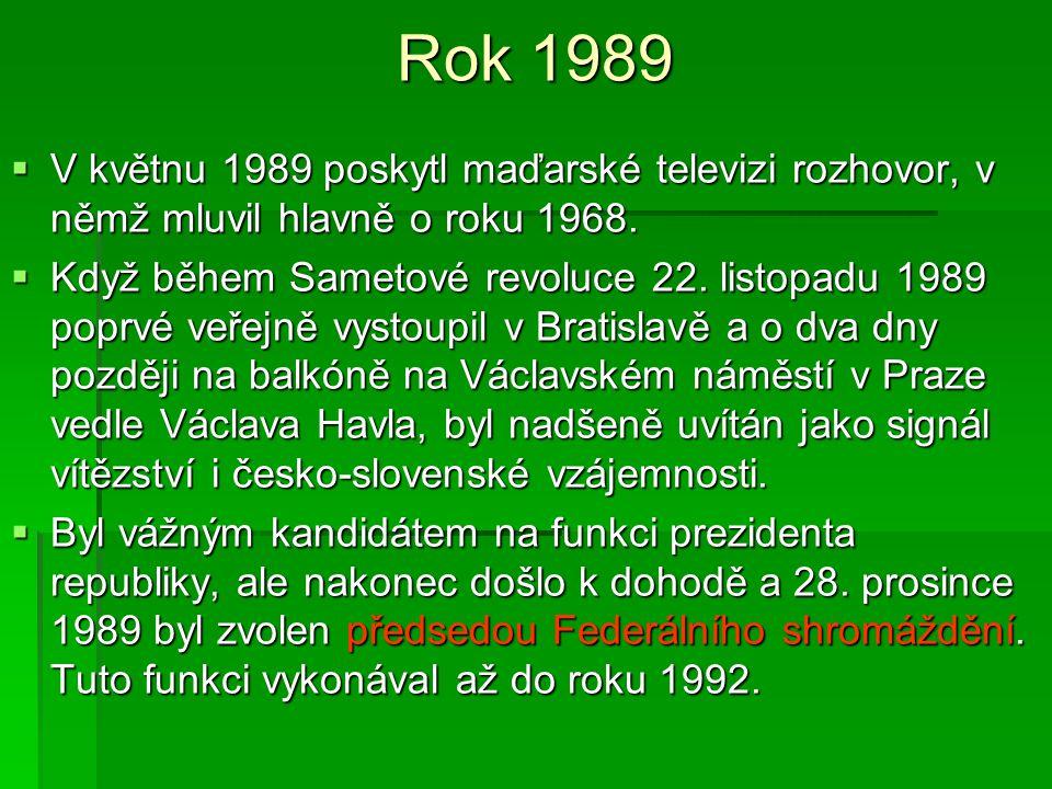 Rok 1989 V květnu 1989 poskytl maďarské televizi rozhovor, v němž mluvil hlavně o roku 1968.