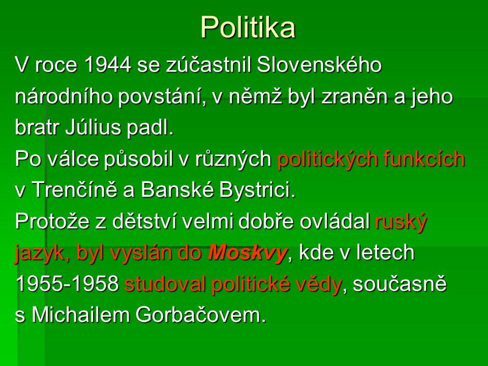 Politika V roce 1944 se zúčastnil Slovenského