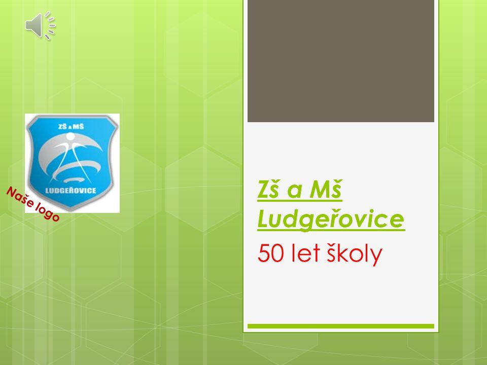 Zš a Mš Ludgeřovice Naše logo 50 let školy