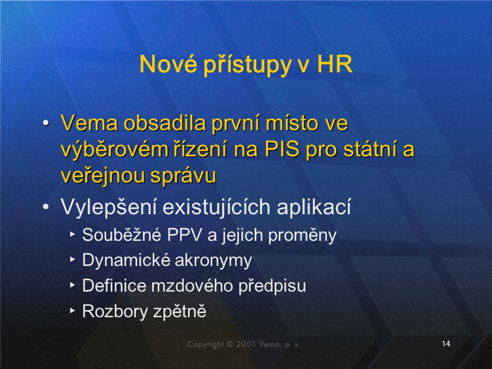 Nové přístupy v HR Vema obsadila první místo ve výběrovém řízení na PIS pro státní a veřejnou správu.
