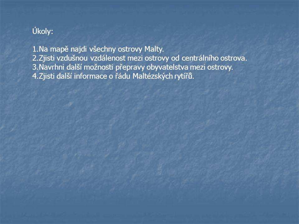 Úkoly: Na mapě najdi všechny ostrovy Malty. Zjisti vzdušnou vzdálenost mezi ostrovy od centrálního ostrova.