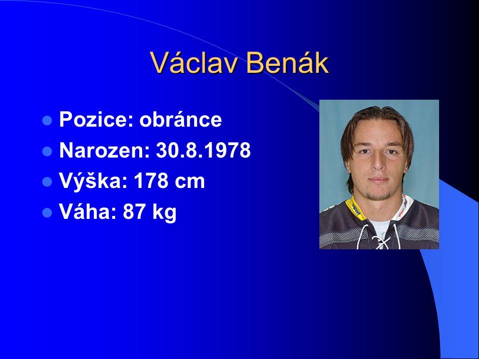Václav Benák Pozice: obránce Narozen: 30.8.1978 Výška: 178 cm