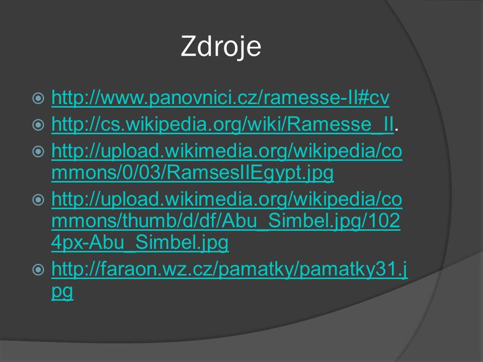 Zdroje http://www.panovnici.cz/ramesse-II#cv