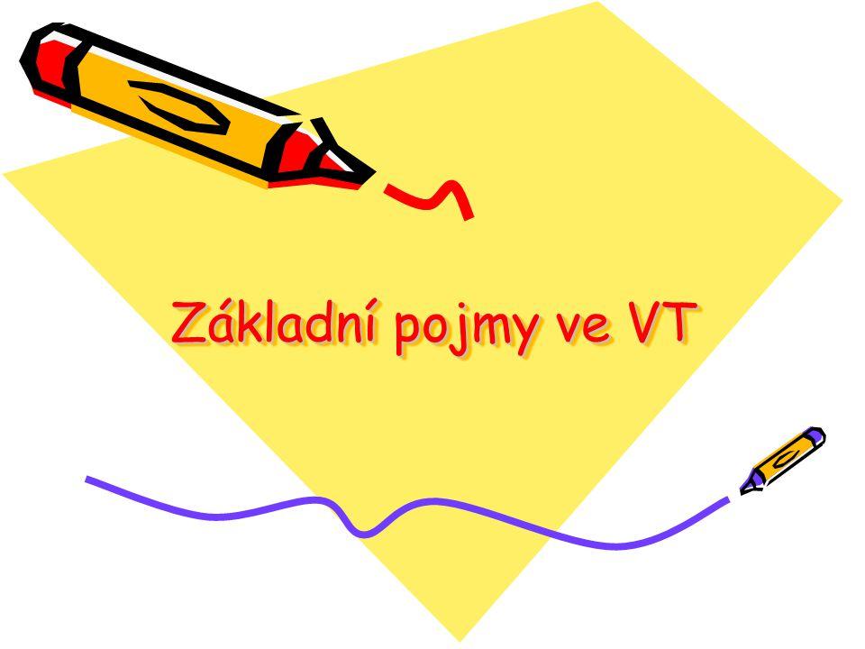 Základní pojmy ve VT
