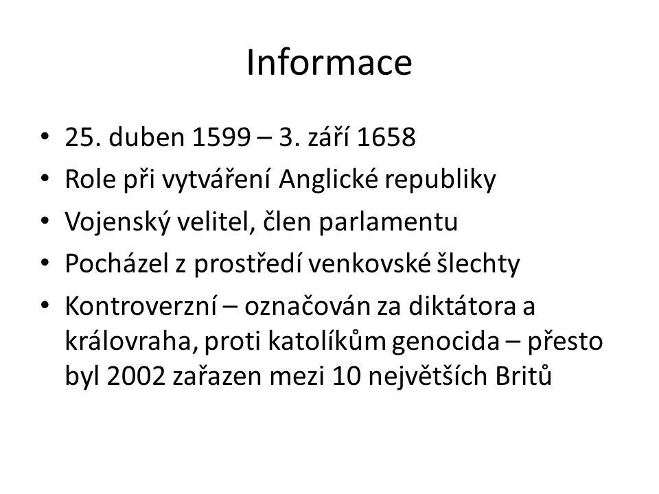 Informace 25. duben 1599 – 3. září 1658. Role při vytváření Anglické republiky. Vojenský velitel, člen parlamentu.