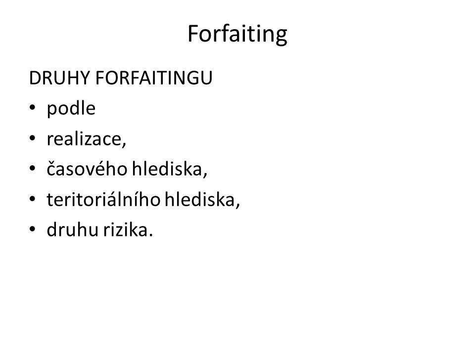 Forfaiting DRUHY FORFAITINGU podle realizace, časového hlediska,