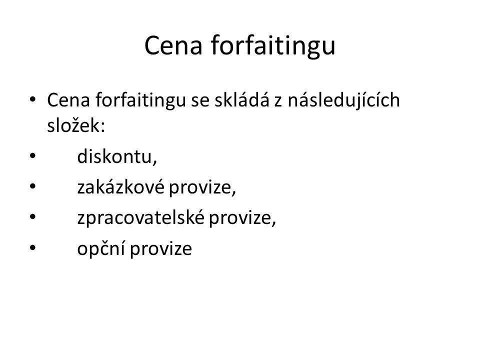 Cena forfaitingu Cena forfaitingu se skládá z následujících složek: