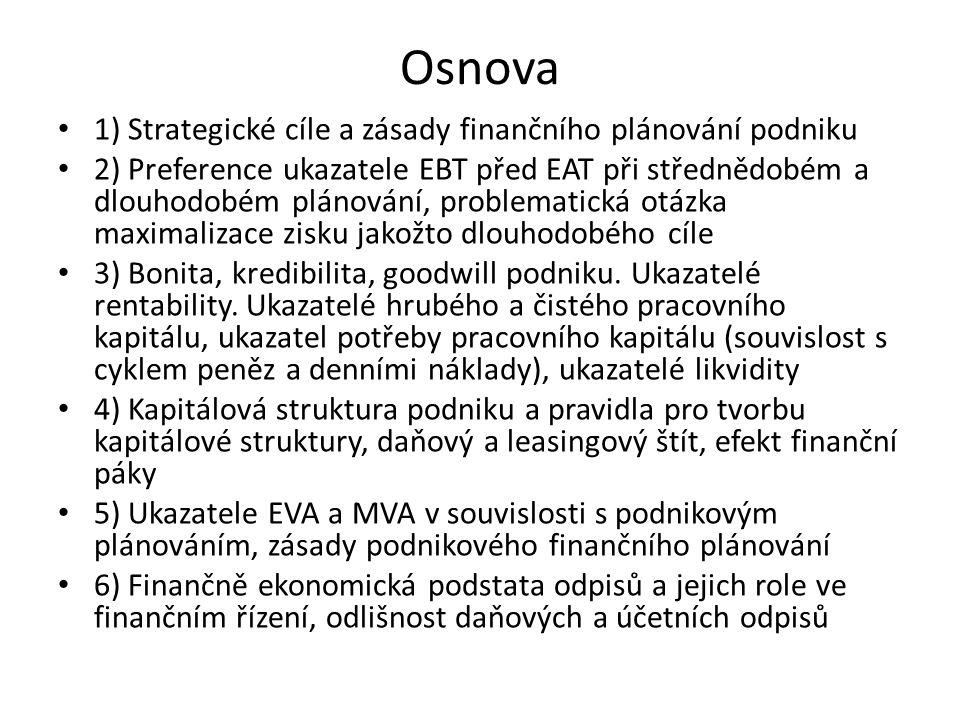 Osnova 1) Strategické cíle a zásady finančního plánování podniku