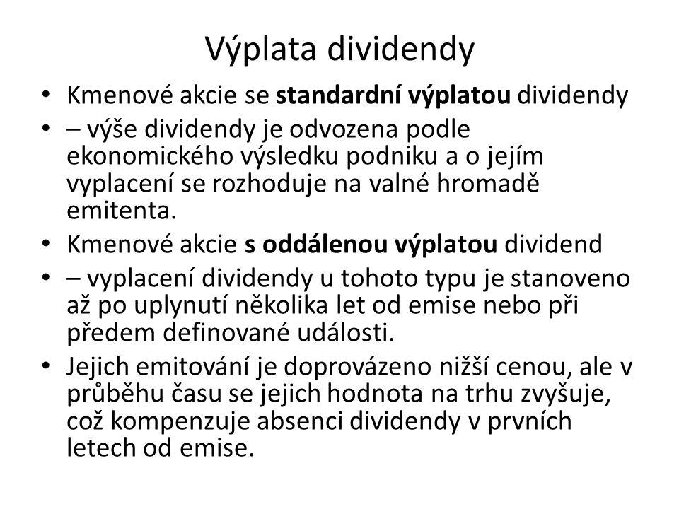 Výplata dividendy Kmenové akcie se standardní výplatou dividendy
