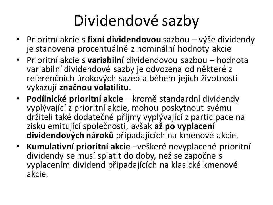 Dividendové sazby Prioritní akcie s fixní dividendovou sazbou – výše dividendy je stanovena procentuálně z nominální hodnoty akcie.