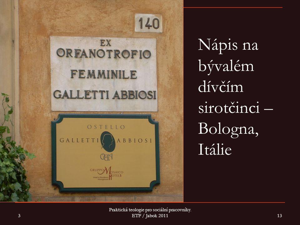 Nápis na bývalém dívčím sirotčinci – Bologna, Itálie