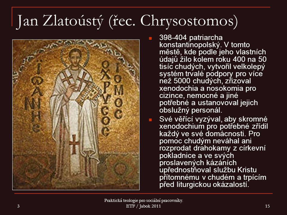 Jan Zlatoústý (řec. Chrysostomos)
