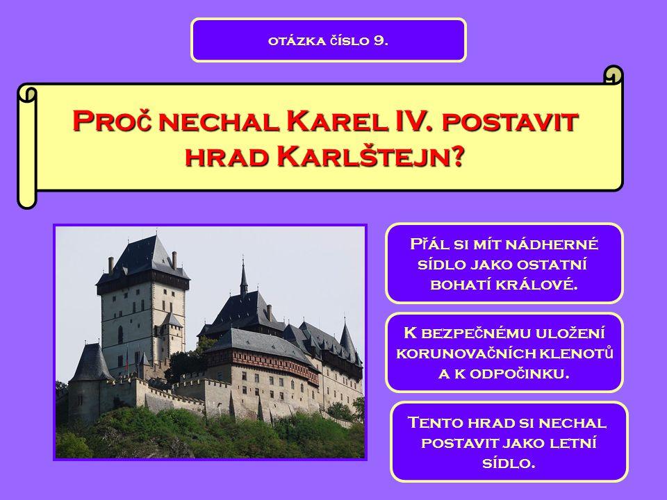 Proč nechal Karel IV. postavit hrad Karlštejn