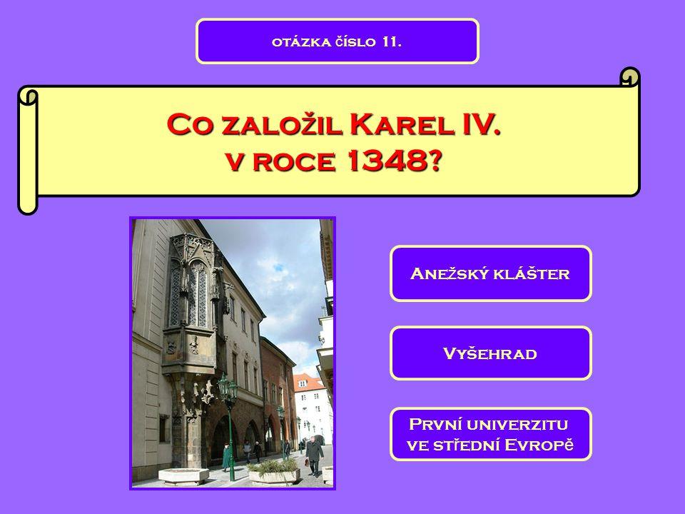 Co založil Karel IV. v roce 1348
