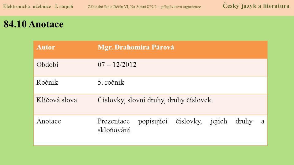 84.10 Anotace Autor Mgr. Drahomíra Párová Období 07 – 12/2012 Ročník