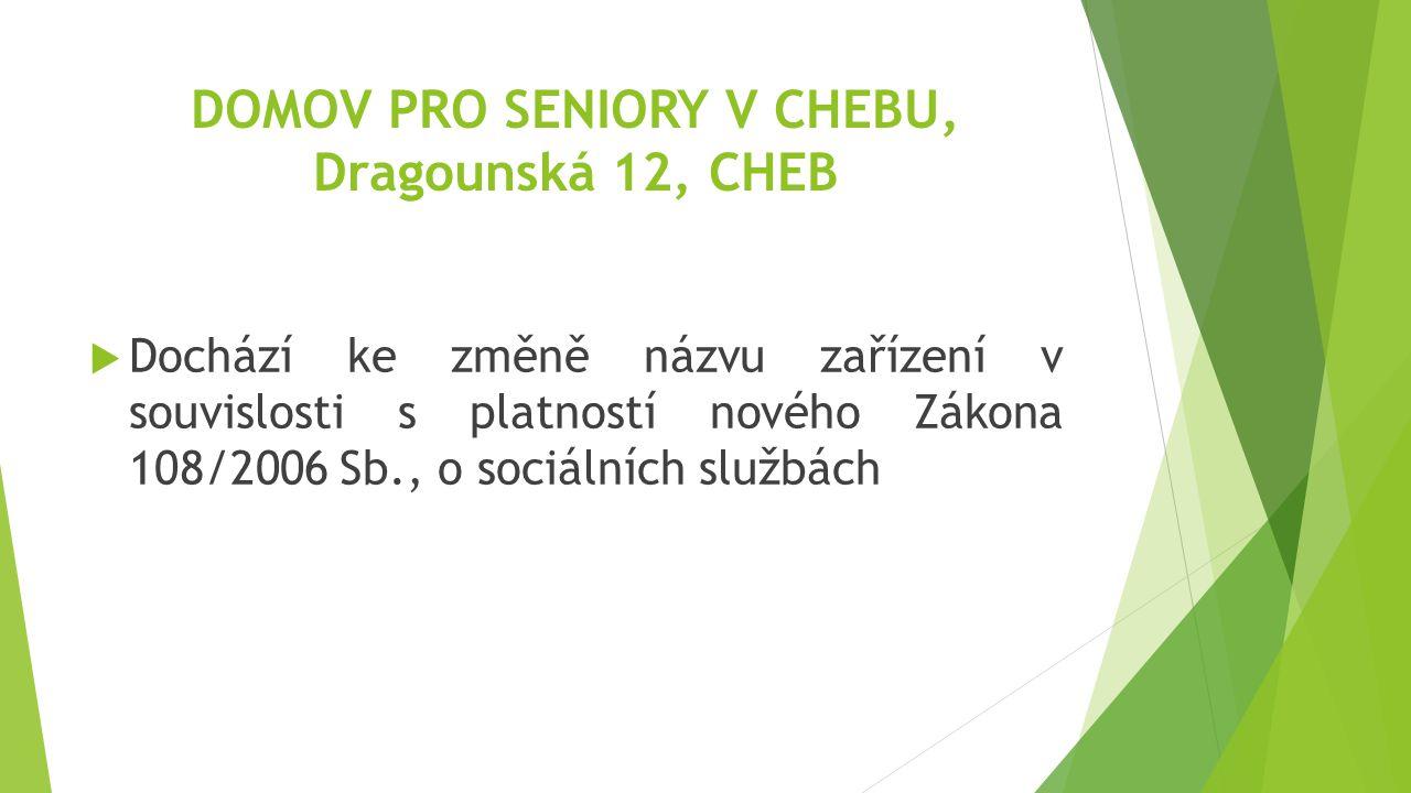 DOMOV PRO SENIORY V CHEBU, Dragounská 12, CHEB