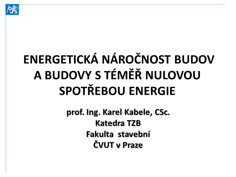ENERGETICKÁ NÁROČNOST BUDOV A BUDOVY S TÉMĚŘ NULOVOU SPOTŘEBOU ENERGIE