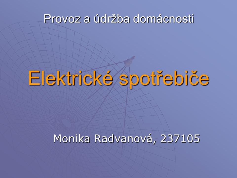 Provoz a údržba domácnosti Elektrické spotřebiče