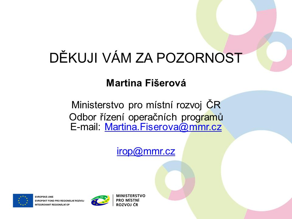DĚKUJI VÁM ZA POZORNOST Martina Fišerová
