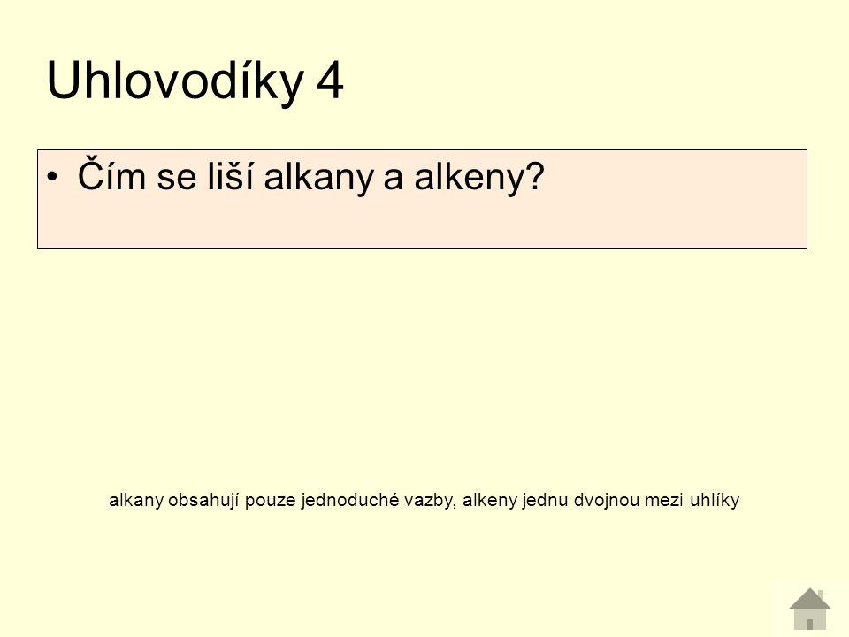 Uhlovodíky 4 Čím se liší alkany a alkeny