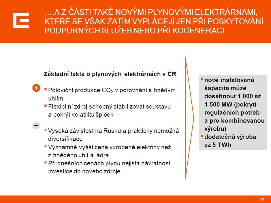 PRG-ZPD008-20041008-11373P1C I PŘI REALIZACI PROGRAMU OBNOVY UHELNÝCH ZDROJŮ ČEZ BUDE ČESKÁ REPUBLIKA PO ROCE 2015 DEFICITNÍ.