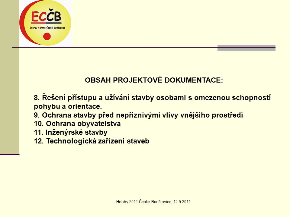 OBSAH PROJEKTOVÉ DOKUMENTACE: