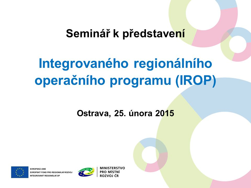 Seminář k představení Integrovaného regionálního operačního programu (IROP)