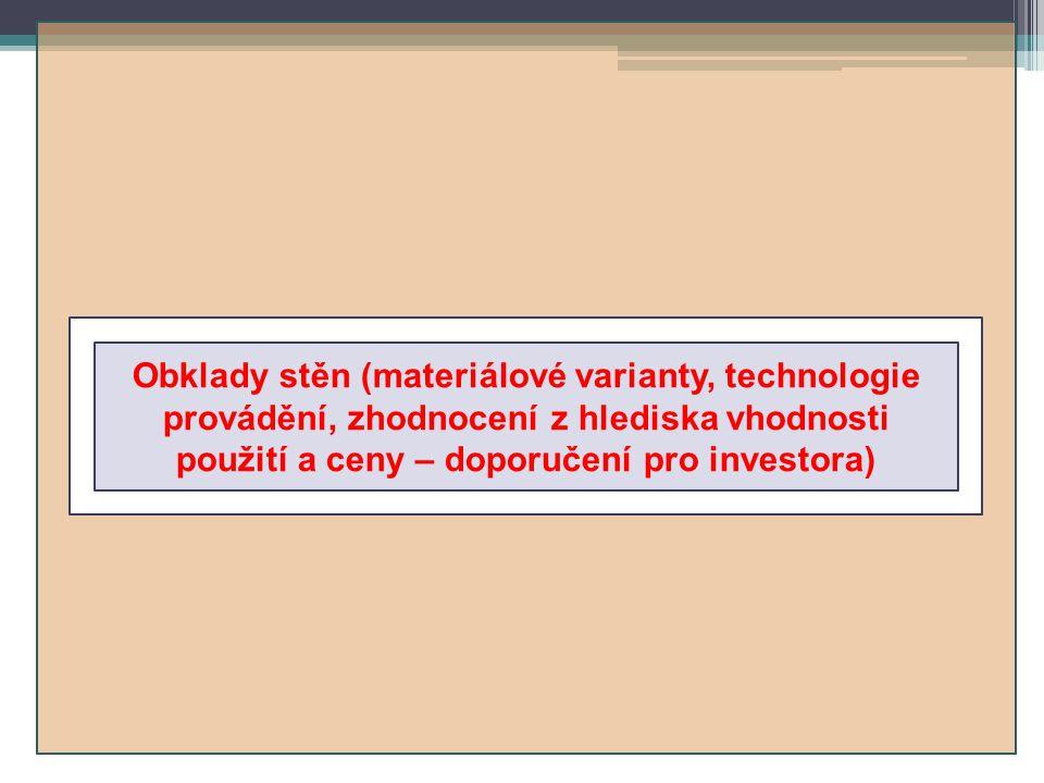 Obklady stěn (materiálové varianty, technologie provádění, zhodnocení z hlediska vhodnosti použití a ceny – doporučení pro investora)