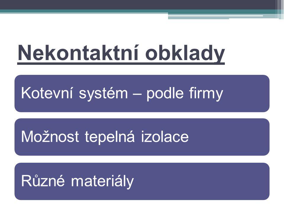 Nekontaktní obklady Kotevní systém – podle firmy