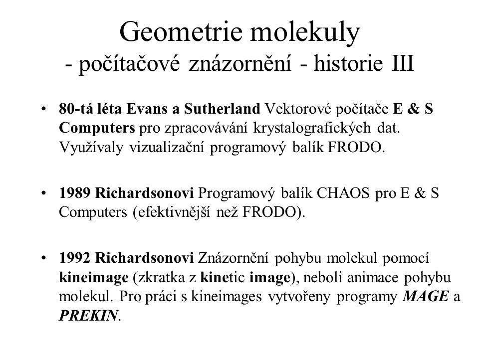 Geometrie molekuly - počítačové znázornění - historie III