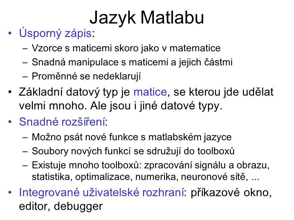 Jazyk Matlabu Úsporný zápis: