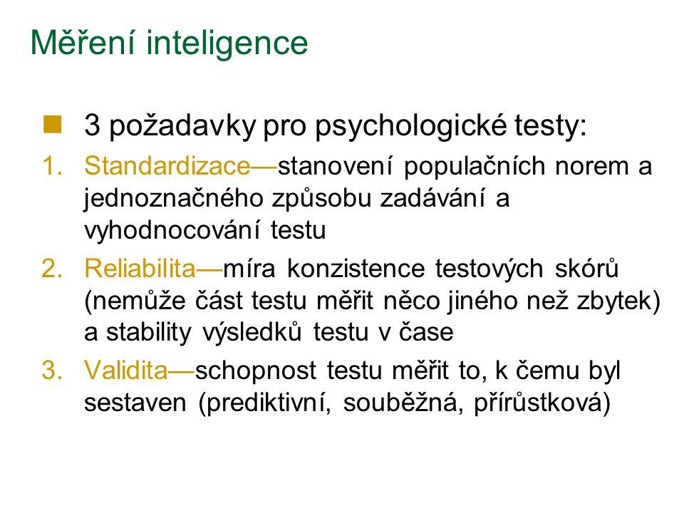 Měření inteligence 3 požadavky pro psychologické testy: