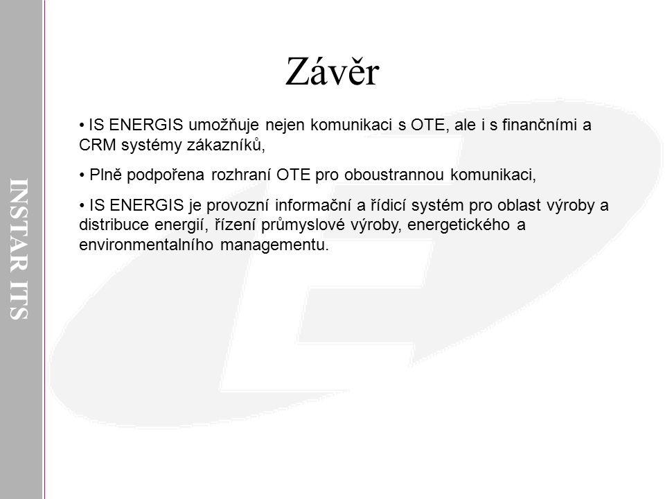 INSTAR ITS Závěr. IS ENERGIS umožňuje nejen komunikaci s OTE, ale i s finančními a CRM systémy zákazníků,