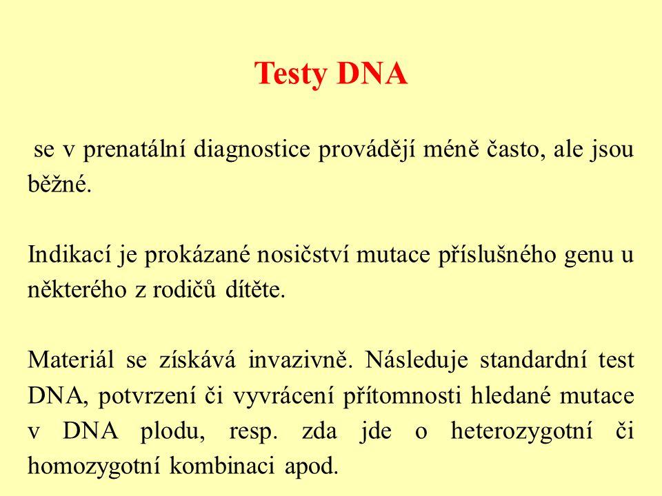 Testy DNA se v prenatální diagnostice provádějí méně často, ale jsou běžné.