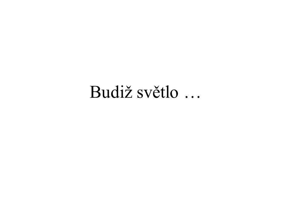 Budiž světlo …