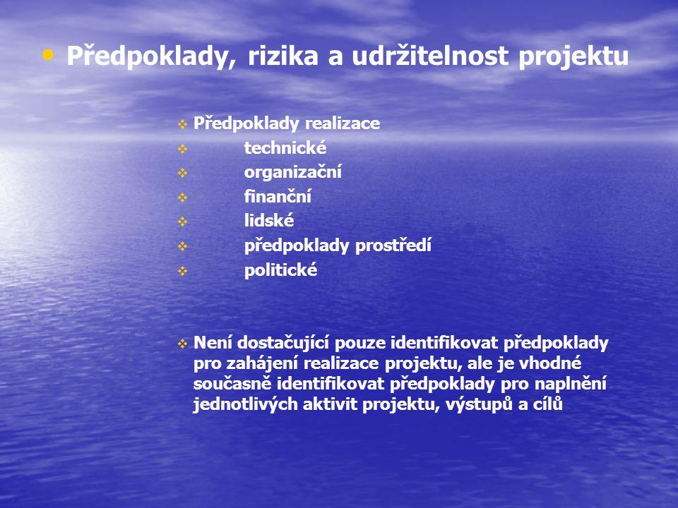 Předpoklady, rizika a udržitelnost projektu
