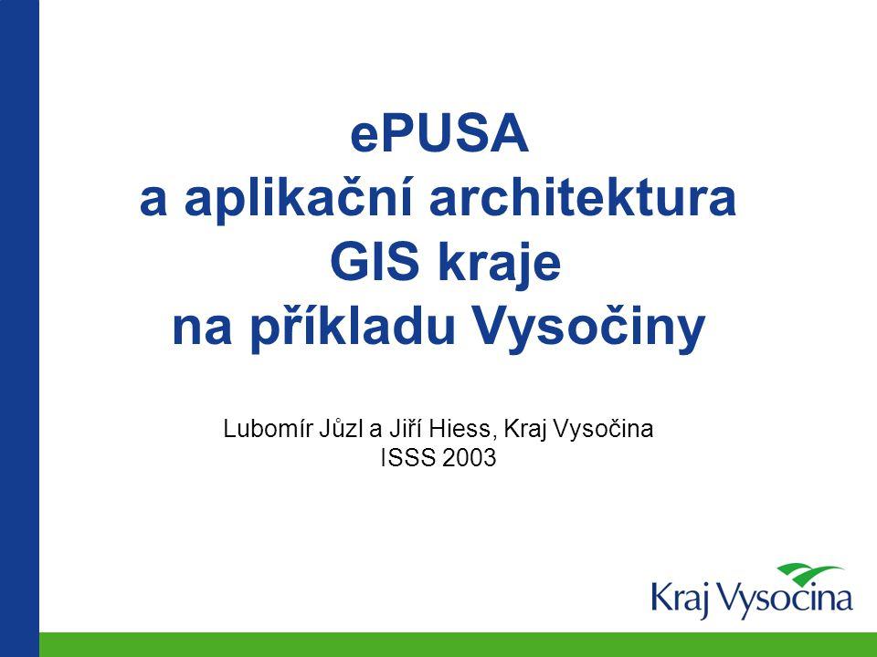 ePUSA a aplikační architektura GIS kraje na příkladu Vysočiny