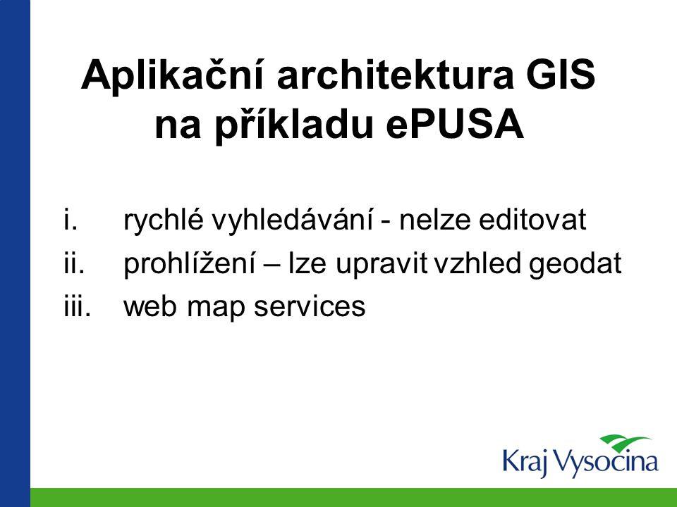 Aplikační architektura GIS na příkladu ePUSA