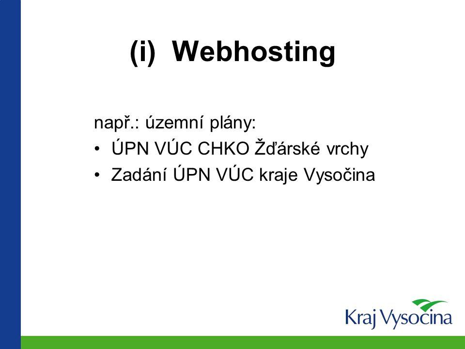 (i) Webhosting např.: územní plány: ÚPN VÚC CHKO Žďárské vrchy