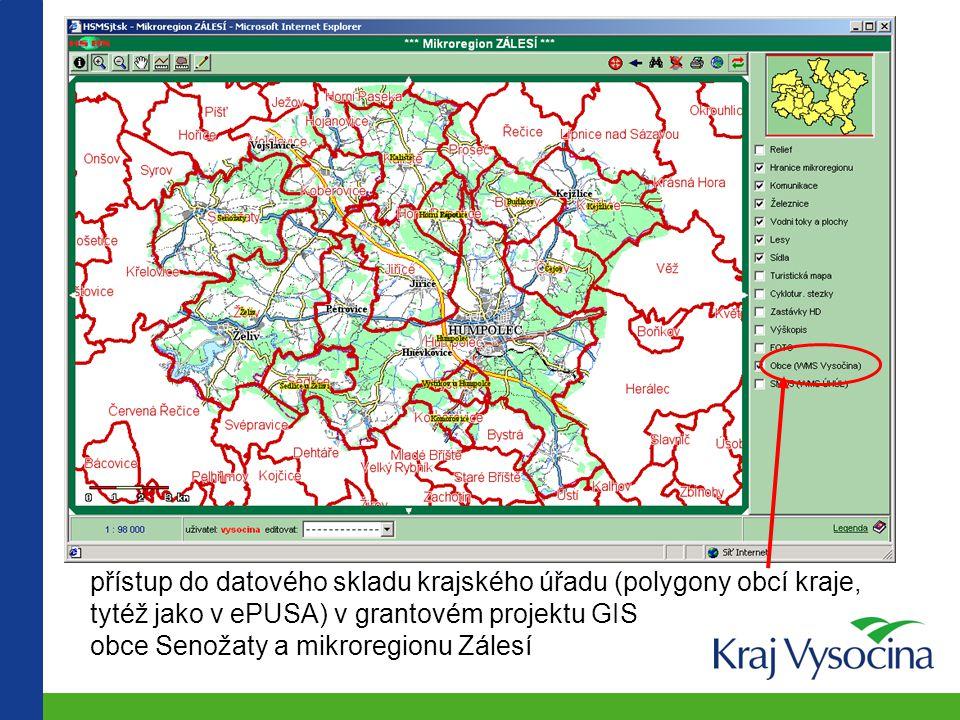 přístup do datového skladu krajského úřadu (polygony obcí kraje, tytéž jako v ePUSA) v grantovém projektu GIS obce Senožaty a mikroregionu Zálesí
